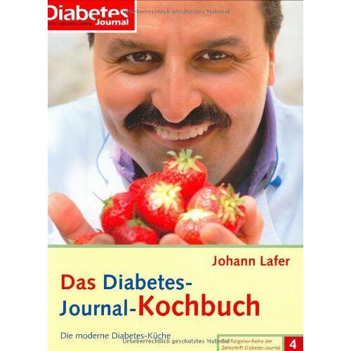Johann Lafer - Das Diabetes- Journal-Kochbuch: Die moderne Diabetes- Küche - Preis vom 27.07.2021 04:46:51 h