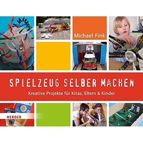 Michael Fink - Spielzeug selber machen: Kreative Projekte für Kitas, Eltern und Kinder - Preis vom 25.07.2021 04:48:18 h