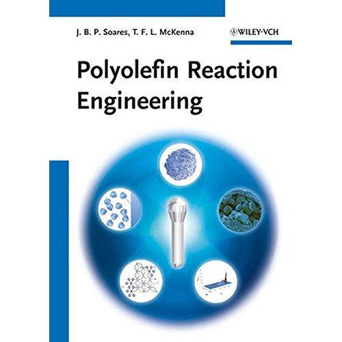Soares, Joao B. P. - Polyolefin Reaction Engineering - Preis vom 21.06.2021 04:48:19 h