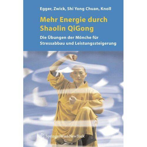 Robert Egger - Mehr Energie durch Shaolin-Qi Gong: Die Übungen der Mönche für Stressabbau und Leistungssteigerung - Preis vom 23.07.2021 04:48:01 h
