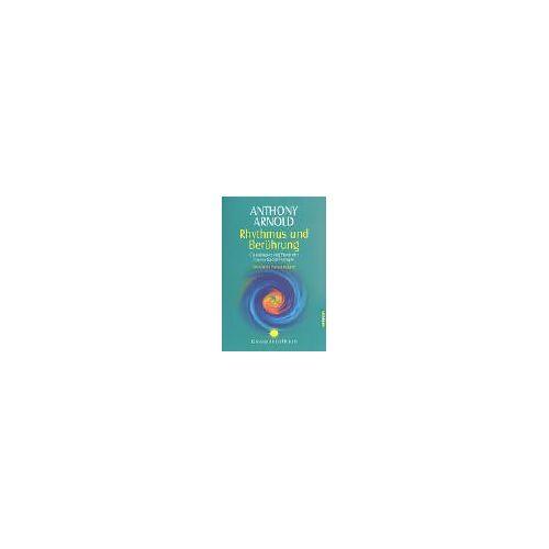 Dr. Anthony Arnold - Rhythmus und Berührung: Grundlagen und Praxis der Cranio-Sacral-Therapie - Preis vom 18.06.2021 04:47:54 h