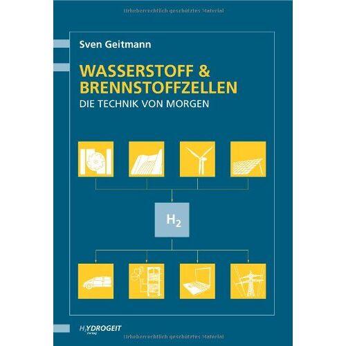 Sven Geitmann - Wasserstoff und Brennstoffzellen - Die Technik von morgen - Preis vom 21.06.2021 04:48:19 h