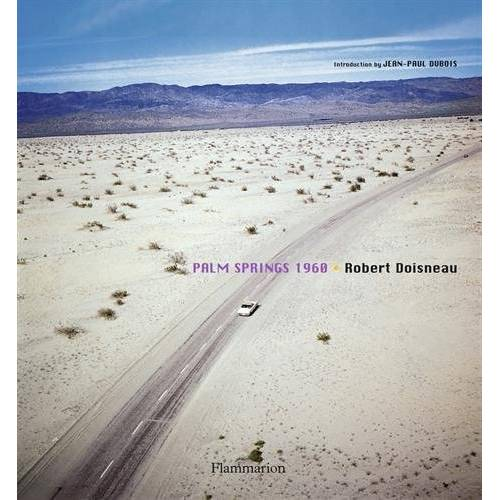 Robert Doisneau - Robert Doisneau: Palm Springs 1960 - Preis vom 11.06.2021 04:46:58 h