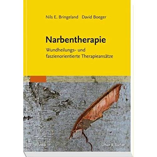 Bringeland, Nils E. - Narbentherapie: Wundheilungs- und faszienorientierte Therapieansätze - Preis vom 24.07.2021 04:46:39 h