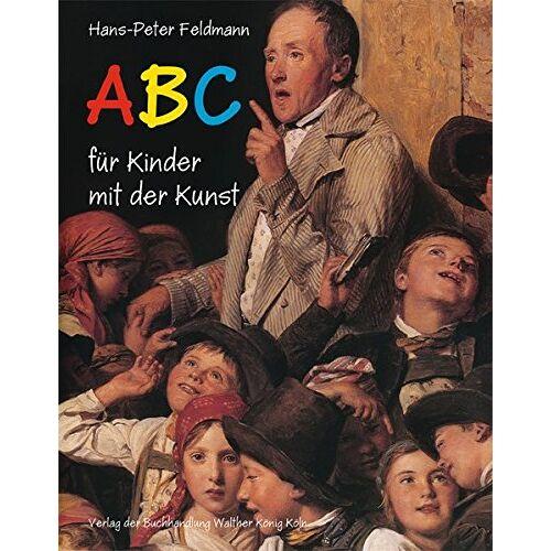 Hans-Peter Feldmann - Hans-Peter Feldmann. ABC für Kinder mit der Kunst - Preis vom 15.06.2021 04:47:52 h