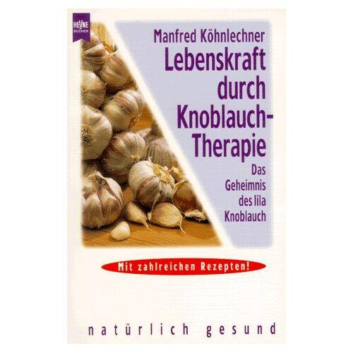 Manfred Köhnlechner - Lebenskraft durch Knoblauchtherapie - Preis vom 11.09.2021 04:59:06 h
