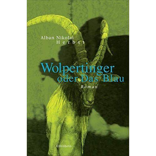 Herbst, Alban Nikolai - Wolpertinger oder Das Blau: Roman - Preis vom 19.06.2021 04:48:54 h