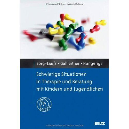 Michael Borg-Laufs - Schwierige Situationen in Therapie und Beratung mit Kindern und Jugendlichen: Mit Online-Materialien - Preis vom 01.08.2021 04:46:09 h