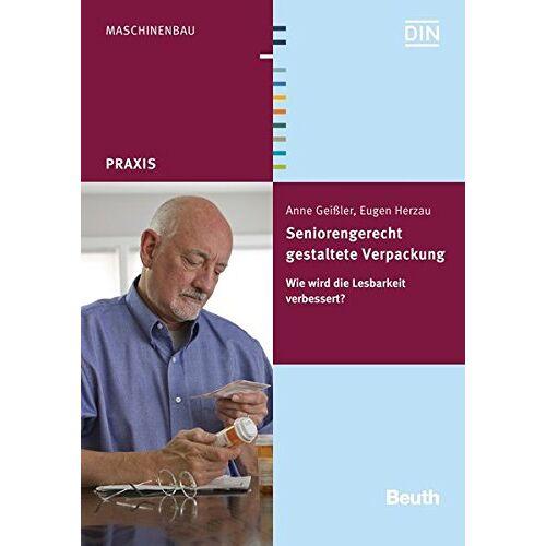 Anne Geißler - Seniorengerecht gestaltete Verpackung: Wie wird die Lesbarkeit verbessert? (Beuth Praxis) - Preis vom 09.06.2021 04:47:15 h