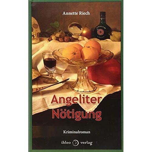 Annette Riech - Angeliter Nötigung - Preis vom 21.06.2021 04:48:19 h