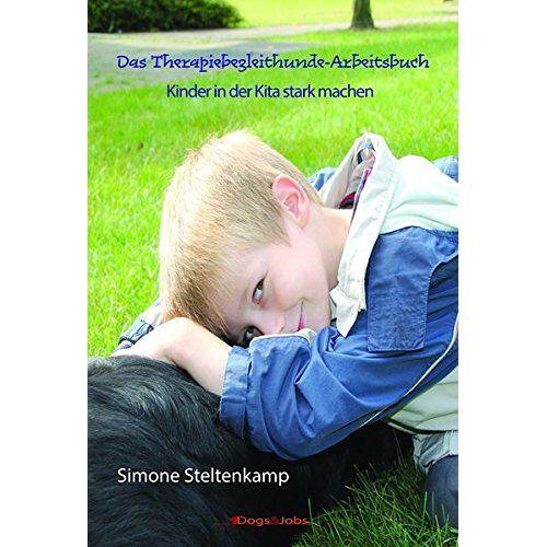 Simone Steltenkamp - Das Therapiebegleithunde-Arbeitsbuch: Kinder in der Kita stark machen - Preis vom 24.07.2021 04:46:39 h