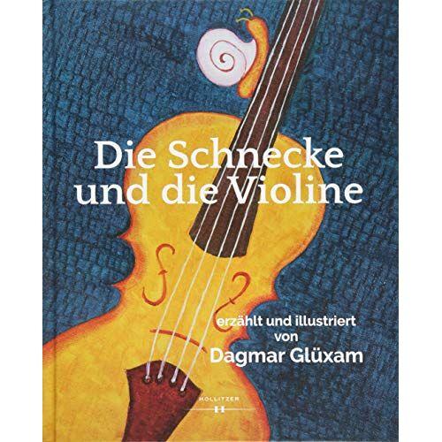 Dagmar Glüxam - Die Schnecke und die Violine - Preis vom 12.06.2021 04:48:00 h