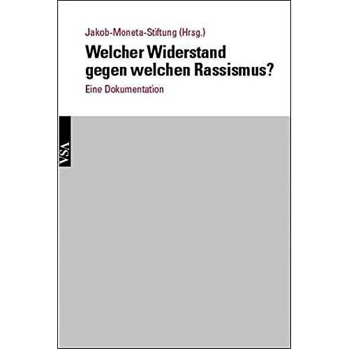 Jakob-Moneta-Stiftung - Welcher Widerstand gegen welchen Rassismus?: Dokumentation - Preis vom 21.06.2021 04:48:19 h