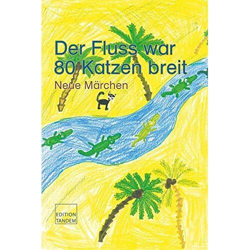 Luckmann Robert Land Salzburg - Der Fluss war 80 Katzen breit: Neue Märchen - Preis vom 16.06.2021 04:47:02 h