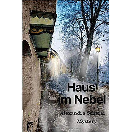 Alexandra Scherer - Haus im Nebel - Preis vom 22.06.2021 04:48:15 h