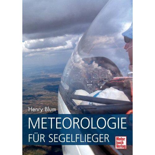 Henry Blum - Meteorologie für Segelflieger - Preis vom 19.06.2021 04:48:54 h