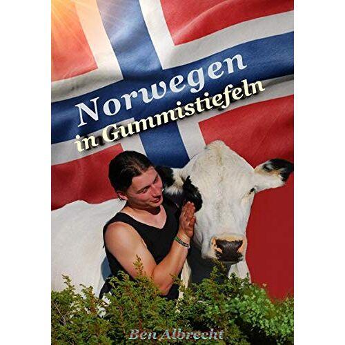 Ben Albrecht - Norwegen in Gummistiefeln - Preis vom 21.06.2021 04:48:19 h