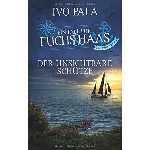 Ivo Pala - Ein Fall für Fuchs & Haas: Der unsichtbare Schütze - Krimi - Preis vom 12.06.2021 04:48:00 h