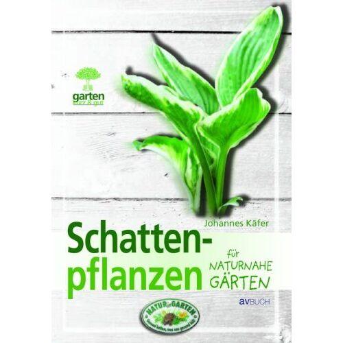 Johannes Käfer - Schattenpflanzen für naturnahe Gärten - Preis vom 12.06.2021 04:48:00 h