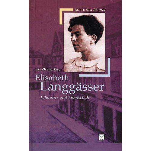 Hans-Christian Kirsch - Elisabeth Langgässer. Literatur und Landschaft - Preis vom 21.06.2021 04:48:19 h
