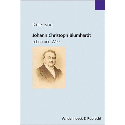 Dieter Ising - Johann Christoph Blumhardt. Leben und Werk (Palaestra / Ab Bd. 332 Bei Unipress) - Preis vom 20.06.2021 04:47:58 h