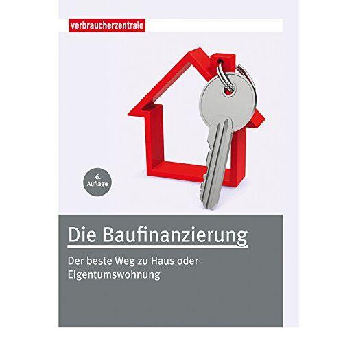 Thomas Hammer - Die Baufinanzierung: Der beste Weg zu Haus oder Eigentumswohnung - Preis vom 20.06.2021 04:47:58 h