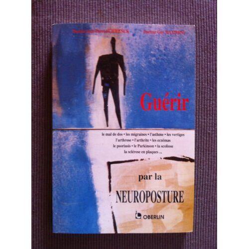 - Guérir par la neuroposture - Preis vom 13.06.2021 04:45:58 h
