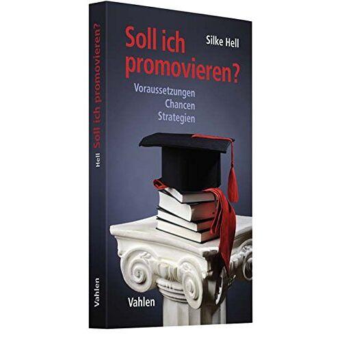 Silke Hell - Soll ich promovieren?: Voraussetzungen, Chancen, Strategien - Preis vom 13.06.2021 04:45:58 h