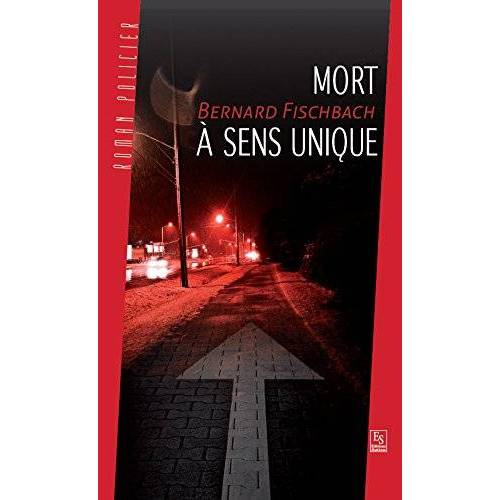 Bernard Fischbach - Mort à sens unique (La) - Preis vom 14.06.2021 04:47:09 h