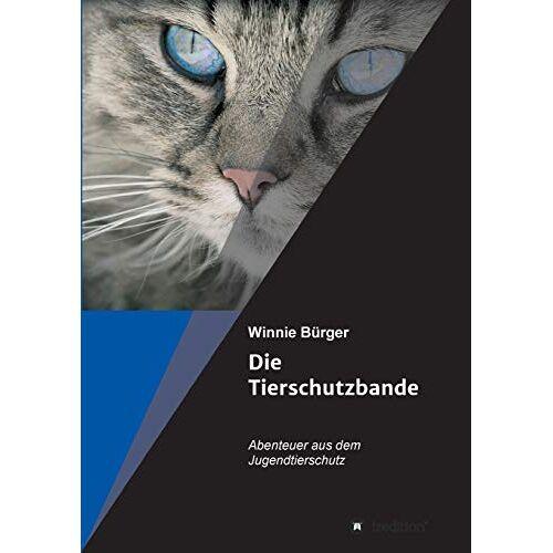 Winnie Bürger - Die Tierschutzbande: Abenteuer aus dem Jugendtierschutz - Preis vom 19.06.2021 04:48:54 h