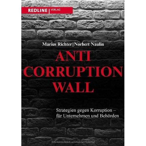 Norbert Naulin - Anti-Corruption-Wall: Strategien gegen Korruption - für Unternehmen und Behörden - Preis vom 17.06.2021 04:48:08 h