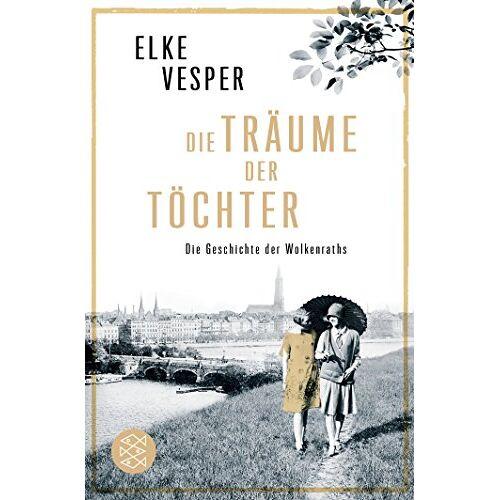 Elke Vesper - Die Träume der Töchter: Die Geschichte der Wolkenraths (Band 2) - Preis vom 17.05.2021 04:44:08 h