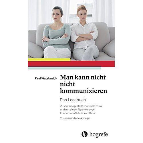 Paul Watzlawick - Man kann nicht nicht kommunizieren: Das Lesebuch - Preis vom 23.07.2021 04:48:01 h