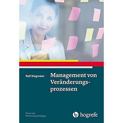 Ralf Stegmaier - Management von Veränderungsprozessen (Praxis der Personalpsychologie) - Preis vom 21.06.2021 04:48:19 h