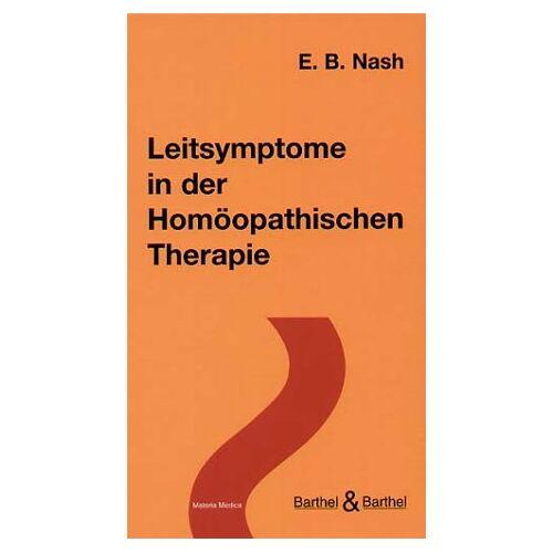 Nash, E B - Leitsymptome in der Homöopathischen Therapie - Preis vom 19.06.2021 04:48:54 h