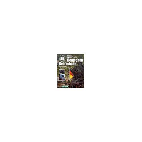 Rudolf Heym - Das Buch der Deutschen Reichsbahn - Preis vom 11.06.2021 04:46:58 h