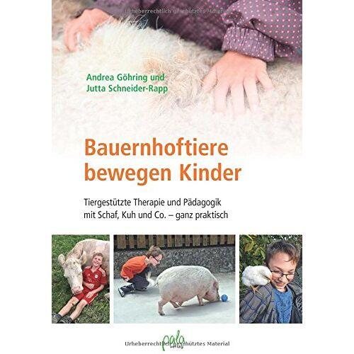 Andrea Göhring - Bauernhoftiere bewegen Kinder: Tiergestützte Therapie und Pädagogik mit Schaf, Kuh und Co. - ganz praktisch - Preis vom 17.06.2021 04:48:08 h