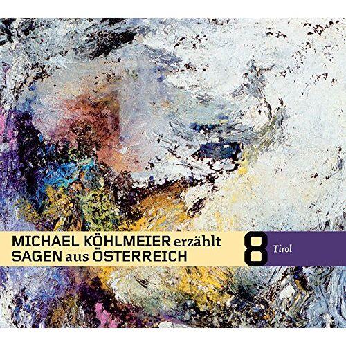 Michael Köhlmeier - Michael Köhlmeier erzählt Sagen aus Österreich: Tirol - Preis vom 22.06.2021 04:48:15 h