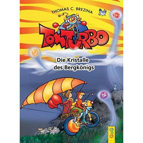 Brezina, Thomas C. - Tom Turbo: Die Kristalle des Bergkönigs - Preis vom 22.09.2021 05:02:28 h
