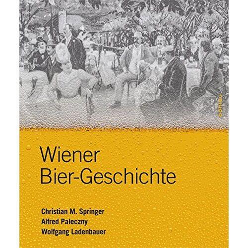 Springer, Christian M. - Wiener Bier-Geschichte - Preis vom 19.06.2021 04:48:54 h