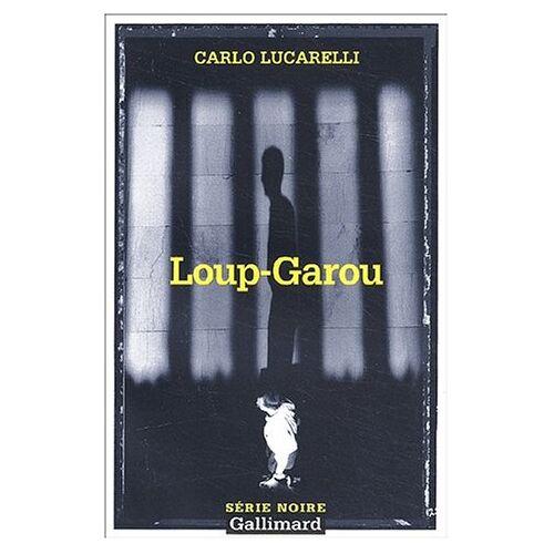C. Lucarelli - Loup Garou (Serie Noire 2) - Preis vom 17.06.2021 04:48:08 h