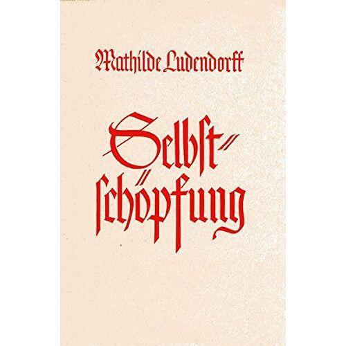 Mathilde Ludendorff - Selbstschöpfung / Selbstschöpfung - Preis vom 22.06.2021 04:48:15 h