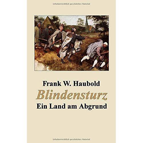 Haubold, Frank W. - Blindensturz: Ein Land am Abgrund - Preis vom 15.06.2021 04:47:52 h