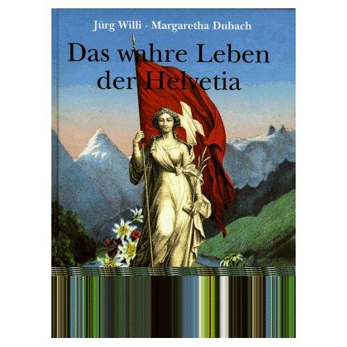 Jürg Willi - Das wahre Leben der Helvetia - Preis vom 15.06.2021 04:47:52 h