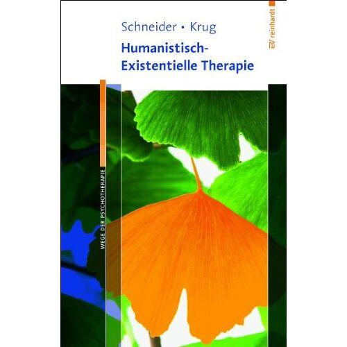 Schneider, Kirk J. - Humanistisch-Existentielle Therapie (Wege der Psychotherapie) - Preis vom 13.10.2021 04:51:42 h