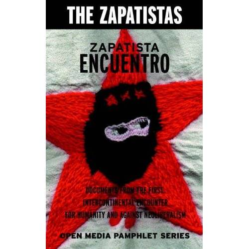 Zapatistas - Zapatista Encuentro: Documents from the 1996 Encounter for Humanity and Against Neoliberalism (Open Media Series) - Preis vom 14.06.2021 04:47:09 h