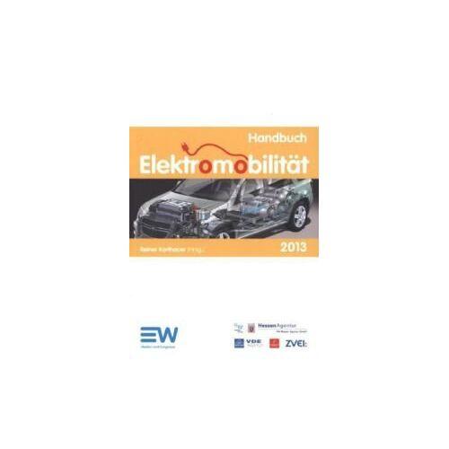 Reiner Korthauer - Handbuch Elektromobilität 2013: Grenzenlos mobil mit Batterie und Brennstoffzellen - Preis vom 21.06.2021 04:48:19 h