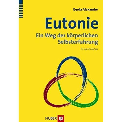 Gerda Alexander - Eutonie: Ein Weg der körperlichen Selbsterfahrung - Preis vom 01.08.2021 04:46:09 h