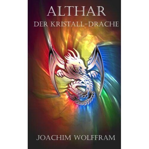 Joachim Wolffram - Althar - Der Kristall-Drache - Preis vom 13.06.2021 04:45:58 h