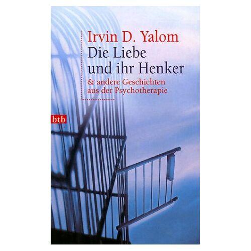 Yalom, Irvin D. - Die Liebe und ihr Henker & andere Geschichten aus der Psychotherapie - Preis vom 08.09.2021 04:53:49 h
